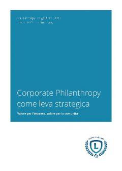 Corporate Philanthropy come leva strategica. Valore per l'impresa, valore per la comunità